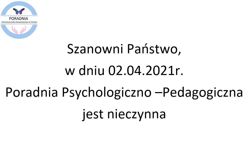 Szanowni Państwo, w dniu 14.10.2020r. Poradnia Psychologiczno –Pedagogiczna Jest nieczynna